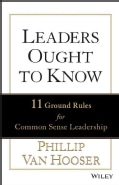 Leaders Ought to Know: 11 Ground Rules for Common Sense Leadership (Hardcover)