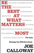 Be the Best at What Matters Most: The Only Strategy You Will Ever Need (Hardcover)