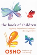 The Book of Children: Supporting the Freedom and Intelligence of a New Generation (Paperback)