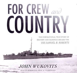 For Crew and Country: The Inspirational True Story of Bravery and Sacrifice Aboard the USS Samuel B. Roberts: Libr... (CD-Audio)
