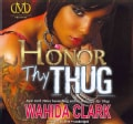 Honor Thy Thug: Library Edition (CD-Audio)