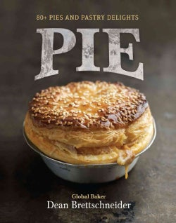 Pie: 80+ Pies and Pastry Delights (Hardcover)