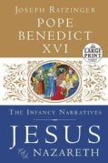 Jesus of Nazareth: The Infancy Narratives (Paperback)