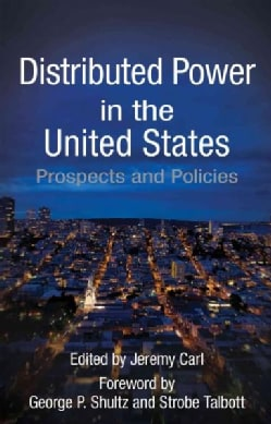 Distributed Power in the United States: Prospects and Policies (Hardcover)