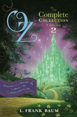 Oz, The Complete Collection, Volume 2: Dorothy and the Wizard in Oz / The Road to Oz / The Emerald City of Oz (Hardcover)