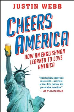 Cheers, America: How an Englishman Learned to Love America (Paperback)