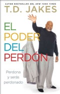 El poder del perdon / The Power of Forgiveness: Perdona y seras perdonado (Paperback)