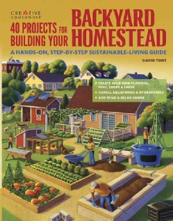 40 Projects for Building Your Backyard Homestead: A Hands-On, Step-by-Step Sustainable-Living Guide (Paperback)