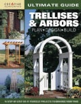 Ultimate Guide Trellises & Arbors: Plan, Design, Build (Paperback)