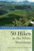 Explorer's Guide 50 Hikes in the White Mountains: Hikes and Backpacking Trips in the High Peaks Region of New Ham... (Paperback)