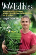 Wild Edibles: A Practical Guide to Foraging, With Easy Identification of 60 Edible Plants and 67 Recipes (Paperback)