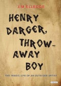 Henry Darger, Throwaway Boy: The Tragic Life of an Outsider Artist (Hardcover)