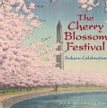 The Cherry Blossom Festival: Sakura Celebration (Hardcover)