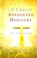 A Christ Appointed Ministry: The Call of God (Paperback)