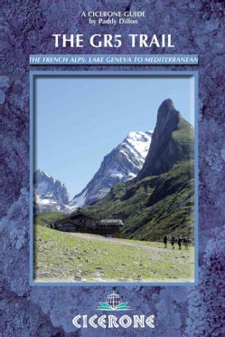The GR5 Trail: Through the French Alps: Lake Geneva to Nice (Paperback)
