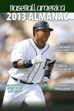 Baseball America 2013 Almanac: A Comprehensive Review of the 2012 Season (Paperback)