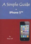 A Simple Guide to iPhone 5 (Paperback)
