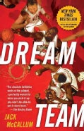 Dream Team: How Michael, Magic, Larry, Charles, and the Greatest Team of All Time Conquered the World and Changed... (Paperback)