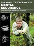 SAS and Elite Forces Guide Mental Endurance: How to Develop Mental Toughness from the World's Elite Forces (Paperback)