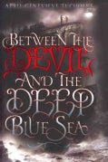 Between the Devil and the Deep Blue Sea (Hardcover)