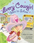 Every Cowgirl Goes to School (Hardcover)