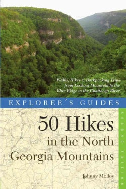 Explorer's Guide 50 Hikes in the North Georgia Mountains: Walks, Hikes & Backpacking Trips from Lookout Mountain ... (Paperback)