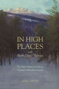 In High Places With Henry David Thoreau: A Hiker's Guide With Routes & Maps (Paperback)