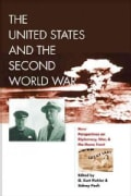 The United States and the Second World War: New Perspectives on Diplomacy, War, and the Homefront (Paperback)