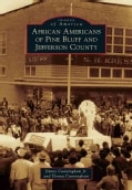 African Americans of Pine Bluff and Jefferson County (Paperback)