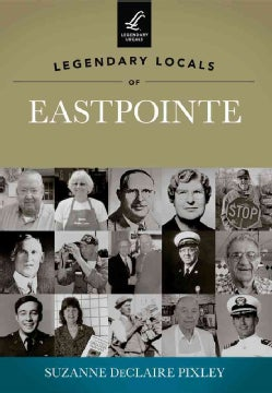 Legendary Locals of Eastpointe, Michigan (Paperback)