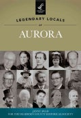 Legendary Locals of Aurora: Indiana (Paperback)