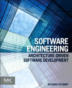 Software Engineering: Architecture-Driven Software Development (Paperback)