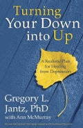 Turning Your Down into Up: A Realistic Plan for Healing from Depression (Paperback)