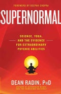 Supernormal: Science, Yoga, and the Evidence for Extraordinary Psychic Abilities (Paperback)