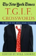 The New York Times T.g.i.f. Crosswords: 75 End-of-the-week Brain Busters (Paperback)