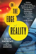On the Edge of Reality: Hidden Technology, Powers of the Mind, Quantum Physics, Paranormal Phenomena, Orbs, UFOs,... (Paperback)