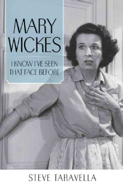 Mary Wickes: I Know I've Seen That Face Before (Hardcover)