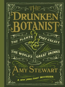 The Drunken Botanist: The Plants That Created the World's Great Drinks (Hardcover)