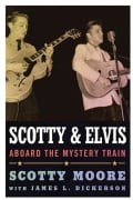Scotty and Elvis: Aboard the Mystery Train (Paperback)