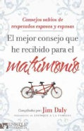 El Mejor Consejo Que He Recibido para el Matrimonio / The Best Advice I Ever Got on Marriage: Puntos de Vistas de... (Paperback)