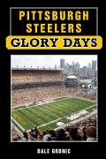 Pittsburgh Steelers Glory Days (Hardcover)