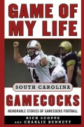 Game of My Life : South Carolina Gamecocks: Memorable Stories of Gamecock Football (Hardcover)