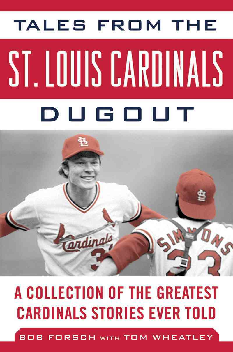 Tales from the St. Louis Cardinals Dugout: A Collection of the Greatest Cardinals Stories Ever Told (Hardcover)