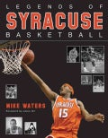 Legends of Syracuse Basketball (Hardcover)