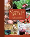 Country Skills: A Practical Guide to Self-Sufficiency (Paperback)