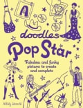 Doodles Pop Star: Fabulous and Funky Pictures to Create and Complete (Paperback)