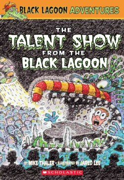 The Talent Show From the Black Lagoon (Paperback)