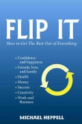 Flip It: How to Get the Best Out of Everything (Paperback)