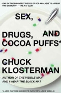 Sex, Drugs, and Cocoa Puffs: A Low Culture Manifesto (Paperback)