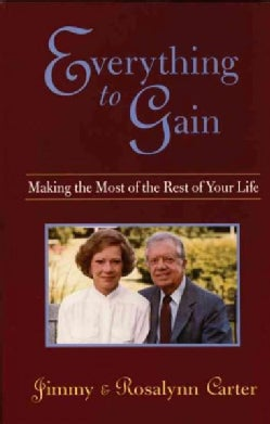 Everything to Gain: Making the Most of the Rest of Your Life (Paperback)